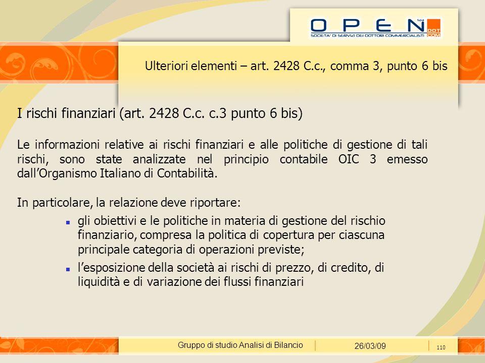 Gruppo di studio Analisi di Bilancio 26/03/09 110 Ulteriori elementi – art. 2428 C.c., comma 3, punto 6 bis I rischi finanziari (art. 2428 C.c. c.3 pu