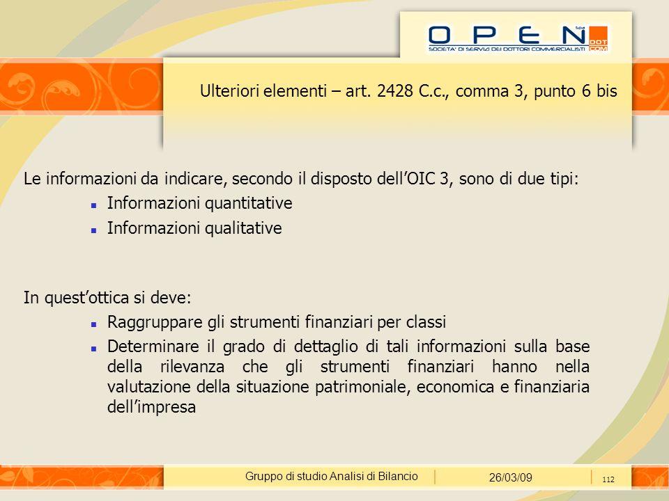 Gruppo di studio Analisi di Bilancio 26/03/09 112 Ulteriori elementi – art.