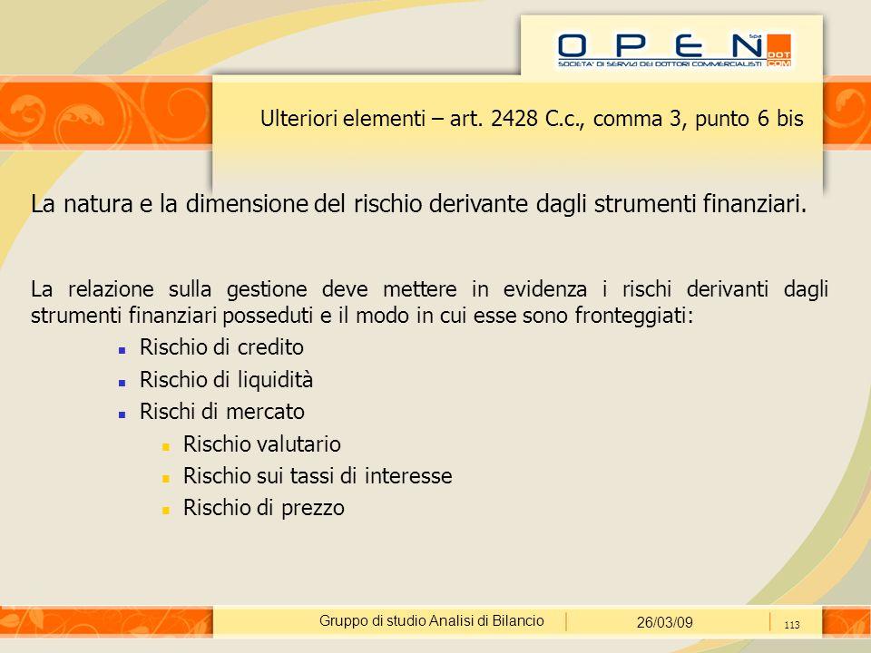 Gruppo di studio Analisi di Bilancio 26/03/09 113 Ulteriori elementi – art.