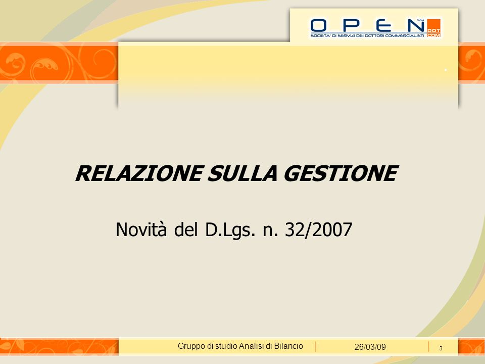 Gruppo di studio Analisi di Bilancio 26/03/09 3. RELAZIONE SULLA GESTIONE Novità del D.Lgs.