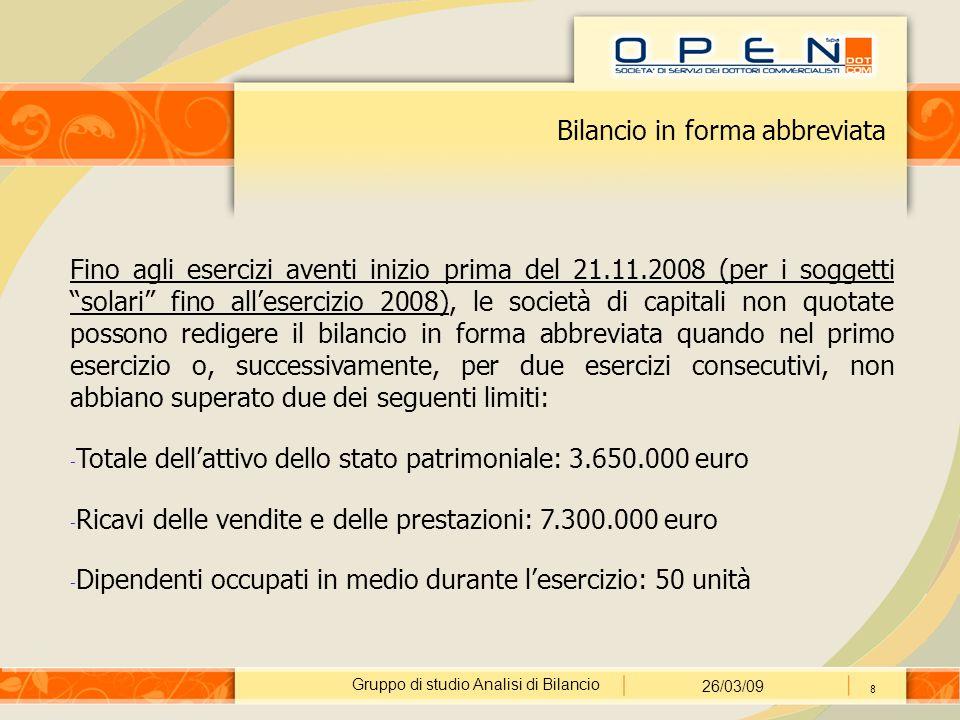 Gruppo di studio Analisi di Bilancio 26/03/09 109 Ulteriori elementi In breve iCommi successivi non modificati dal D.Lgs.