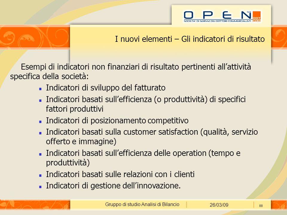 Gruppo di studio Analisi di Bilancio 26/03/09 88 I nuovi elementi – Gli indicatori di risultato Esempi di indicatori non finanziari di risultato perti