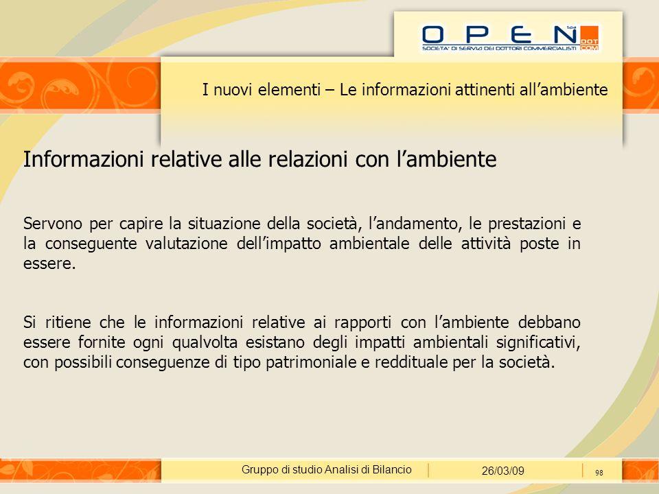 Gruppo di studio Analisi di Bilancio 26/03/09 98 I nuovi elementi – Le informazioni attinenti all'ambiente Informazioni relative alle relazioni con l'