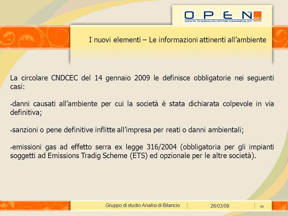 Gruppo di studio Analisi di Bilancio 26/03/09 99 I nuovi elementi – Le informazioni attinenti all'ambiente La circolare CNDCEC del 14 gennaio 2009 le