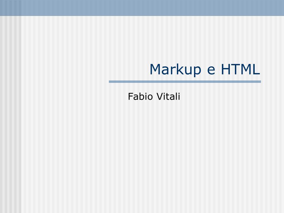 Markup e HTML Fabio Vitali