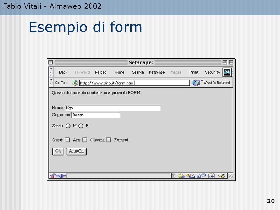 Fabio Vitali - Almaweb 2002 20 Esempio di form