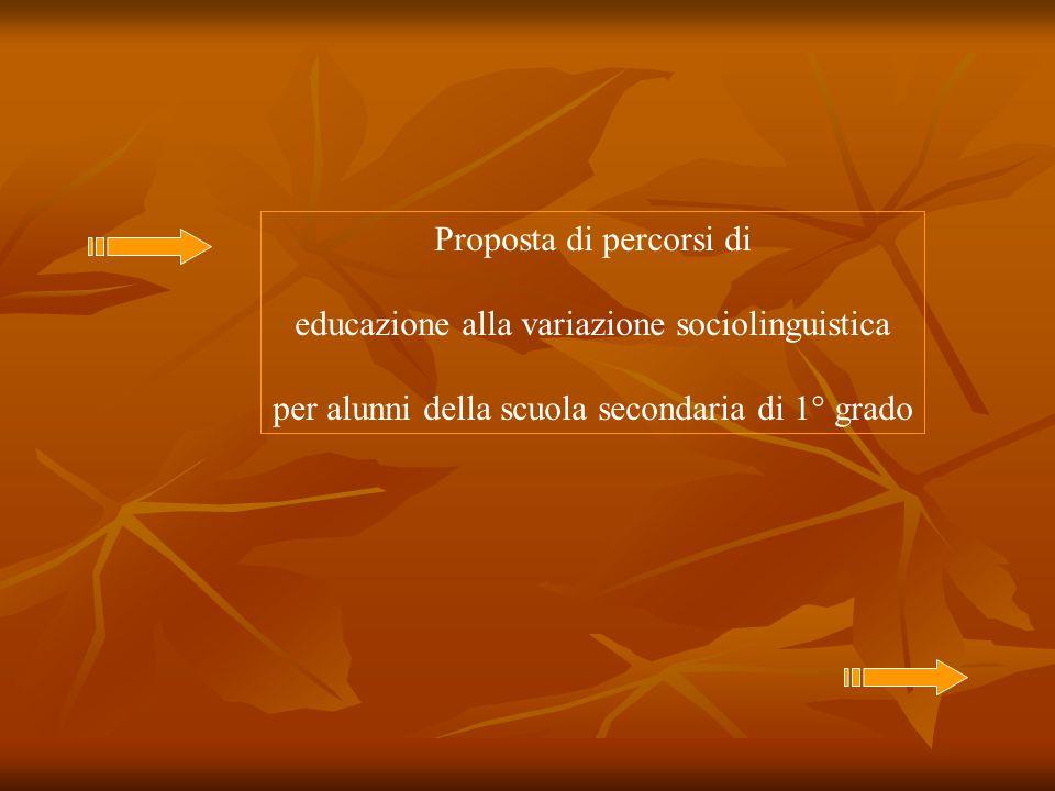 Proposta di percorsi di educazione alla variazione sociolinguistica per alunni della scuola secondaria di 1° grado