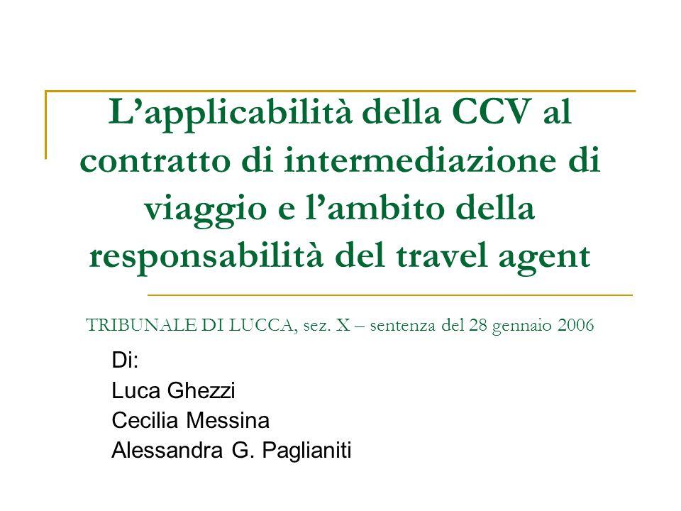 L'applicabilità della CCV al contratto di intermediazione di viaggio e l'ambito della responsabilità del travel agent TRIBUNALE DI LUCCA, sez.