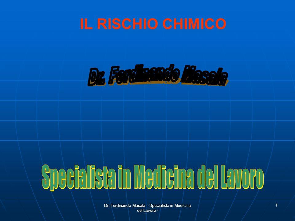 Dr. Ferdinando Masala - Specialista in Medicina del Lavoro - 1 IL RISCHIO CHIMICO