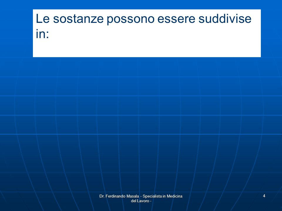 Dr.Ferdinando Masala - Specialista in Medicina del Lavoro - 5 non pericolose: per es.