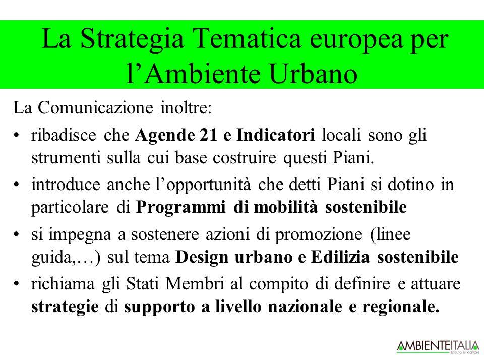 La Comunicazione inoltre: ribadisce che Agende 21 e Indicatori locali sono gli strumenti sulla cui base costruire questi Piani.