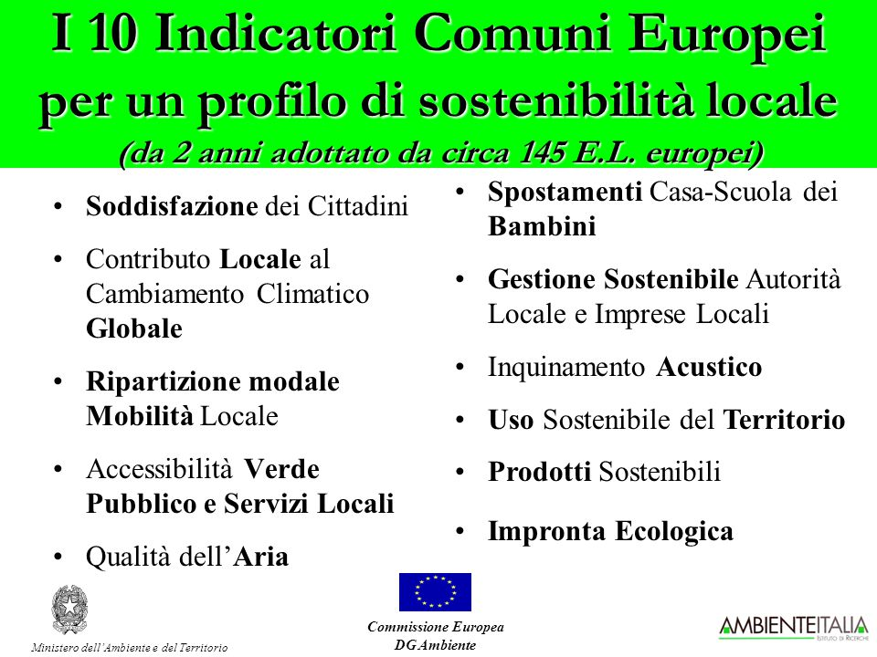 I 10 Indicatori Comuni Europei per un profilo di sostenibilità locale (da 2 anni adottato da circa 145 E.L.