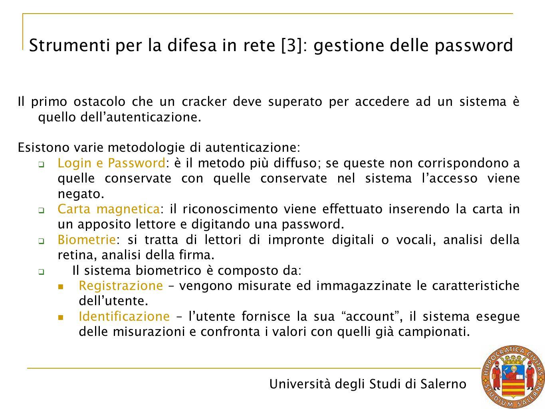 Università degli Studi di Salerno Il primo ostacolo che un cracker deve superato per accedere ad un sistema è quello dell'autenticazione.