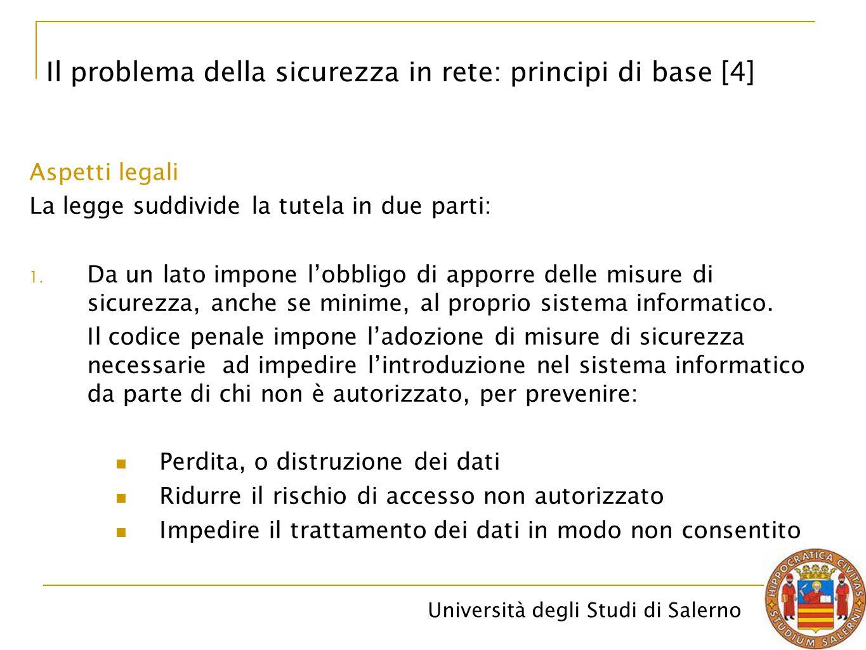 Università degli Studi di Salerno Aspetti legali La legge suddivide la tutela in due parti: 1.