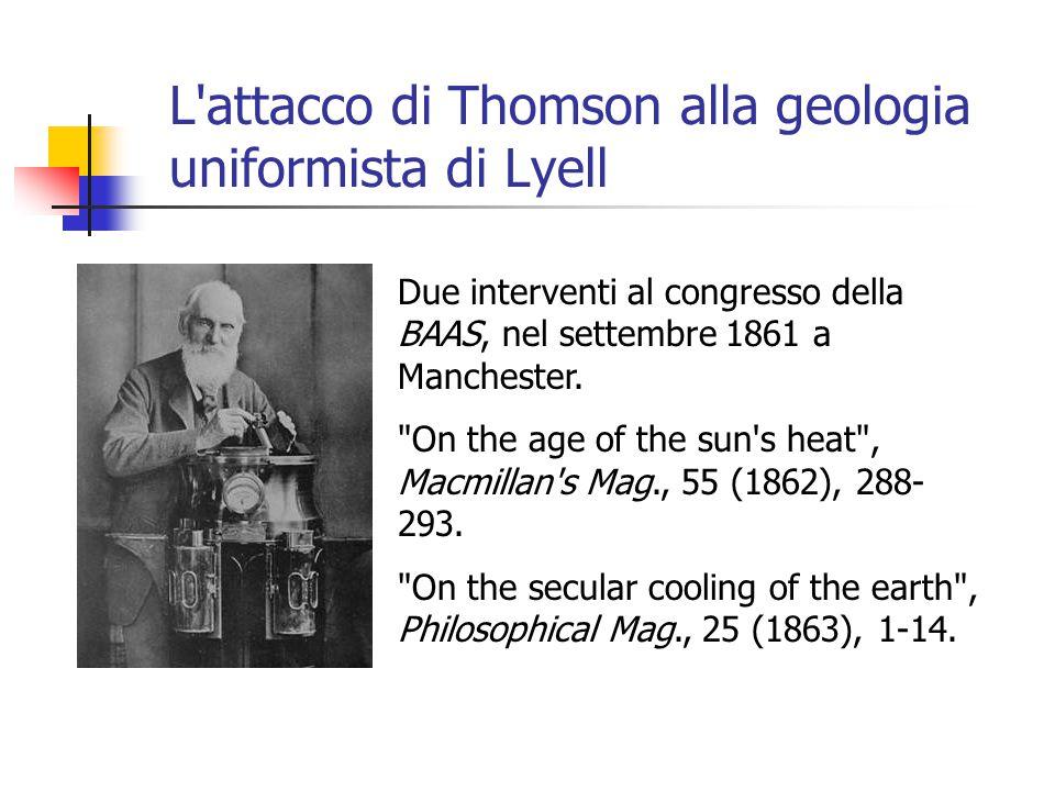 L'attacco di Thomson alla geologia uniformista di Lyell Due interventi al congresso della BAAS, nel settembre 1861 a Manchester.