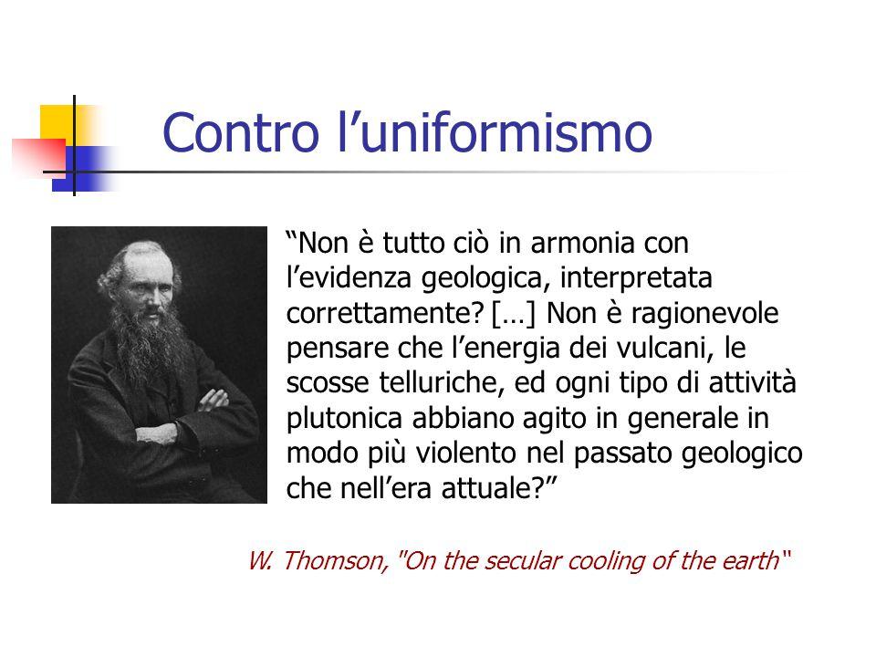 """Contro l'uniformismo """"Non è tutto ciò in armonia con l'evidenza geologica, interpretata correttamente? […] Non è ragionevole pensare che l'energia dei"""