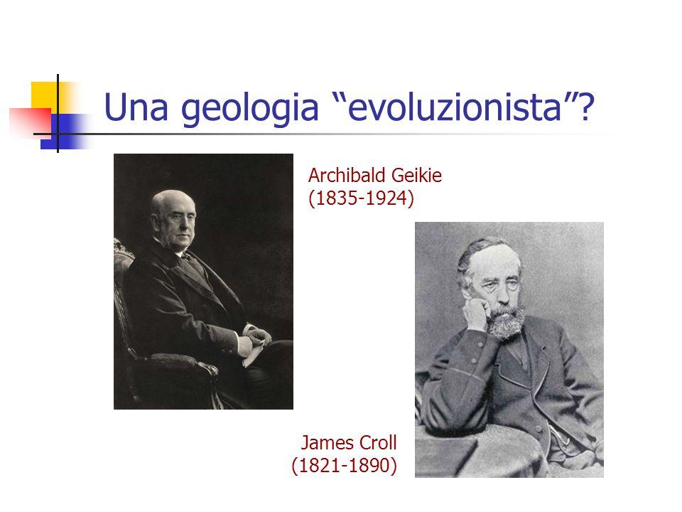 "Una geologia ""evoluzionista""? Archibald Geikie (1835-1924) James Croll (1821-1890)"