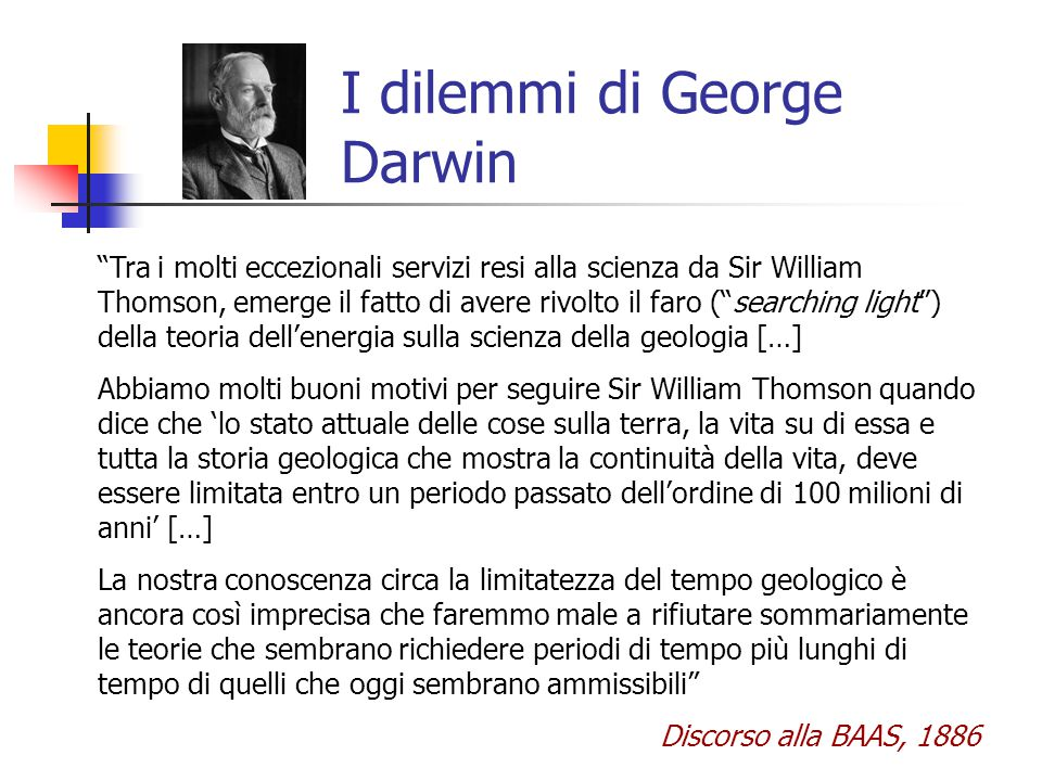 """I dilemmi di George Darwin """"Tra i molti eccezionali servizi resi alla scienza da Sir William Thomson, emerge il fatto di avere rivolto il faro (""""searc"""