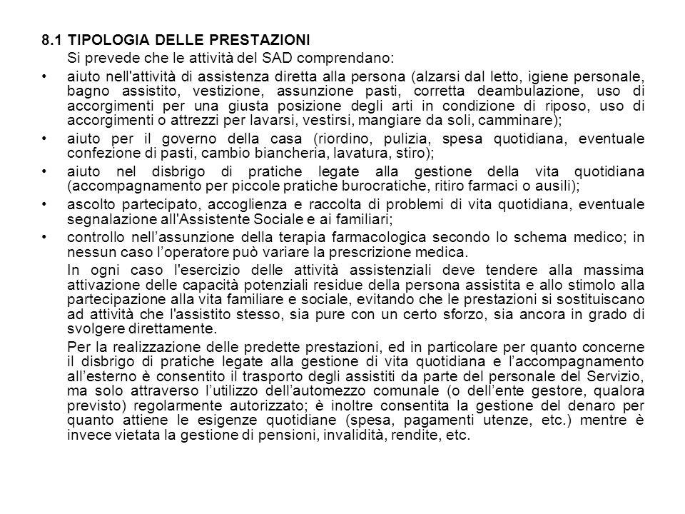 8.1 TIPOLOGIA DELLE PRESTAZIONI Si prevede che le attività del SAD comprendano: aiuto nell'attività di assistenza diretta alla persona (alzarsi dal le