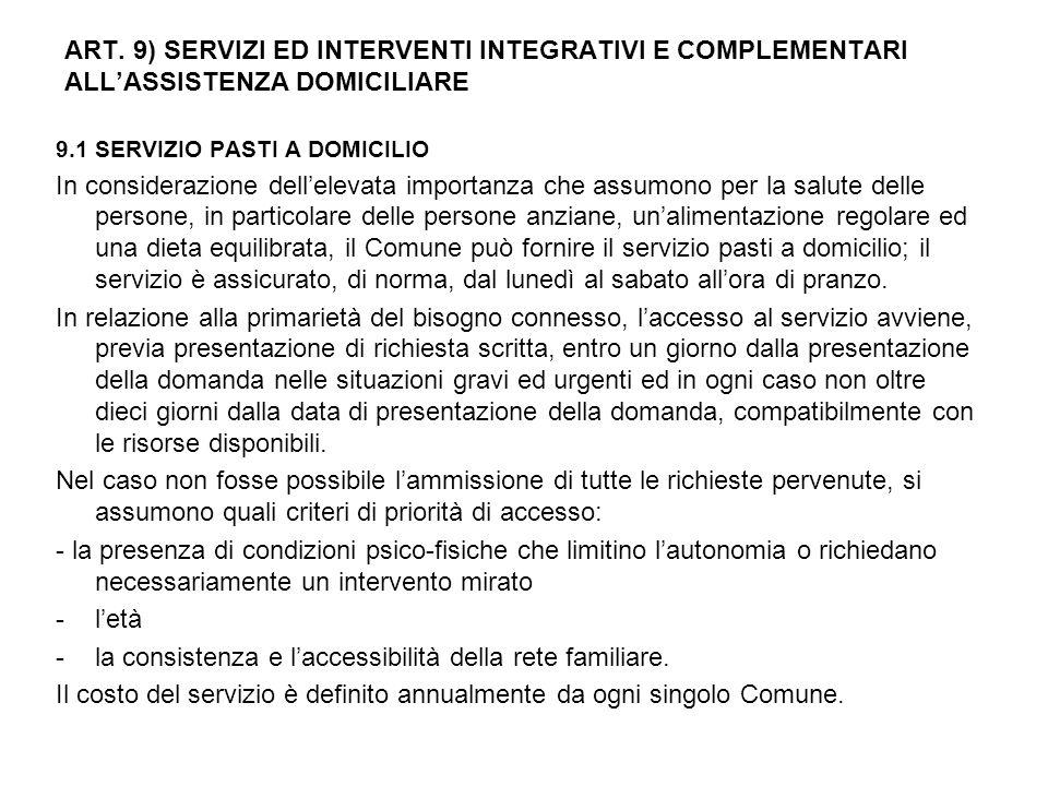 ART. 9) SERVIZI ED INTERVENTI INTEGRATIVI E COMPLEMENTARI ALL'ASSISTENZA DOMICILIARE 9.1 SERVIZIO PASTI A DOMICILIO In considerazione dell'elevata imp