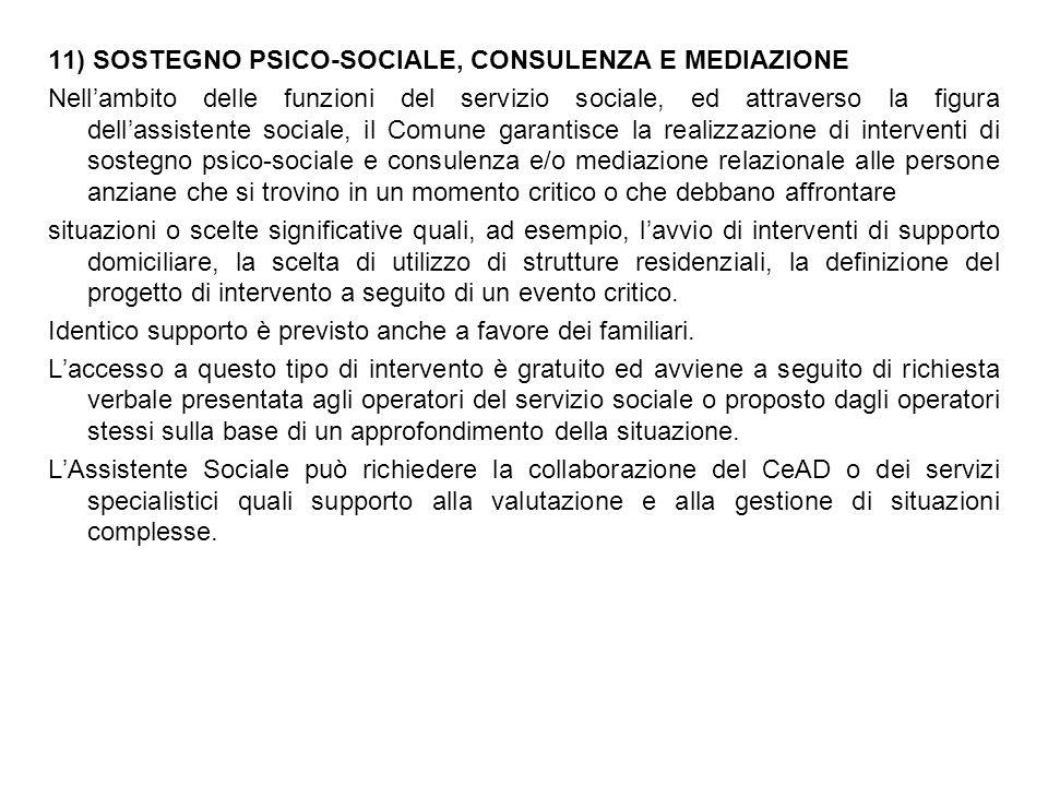 11) SOSTEGNO PSICO-SOCIALE, CONSULENZA E MEDIAZIONE Nell'ambito delle funzioni del servizio sociale, ed attraverso la figura dell'assistente sociale,