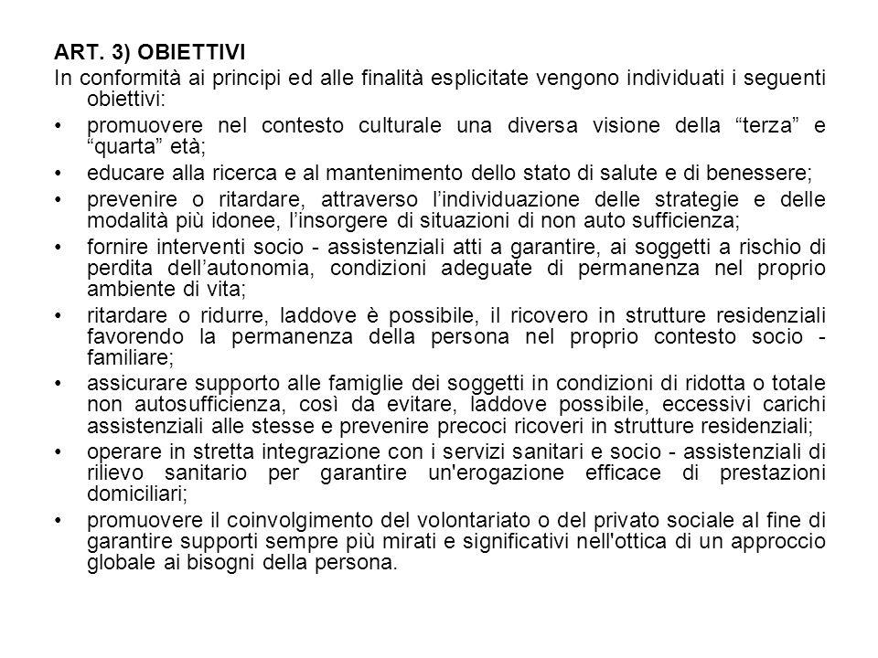 ART. 3) OBIETTIVI In conformità ai principi ed alle finalità esplicitate vengono individuati i seguenti obiettivi: promuovere nel contesto culturale u