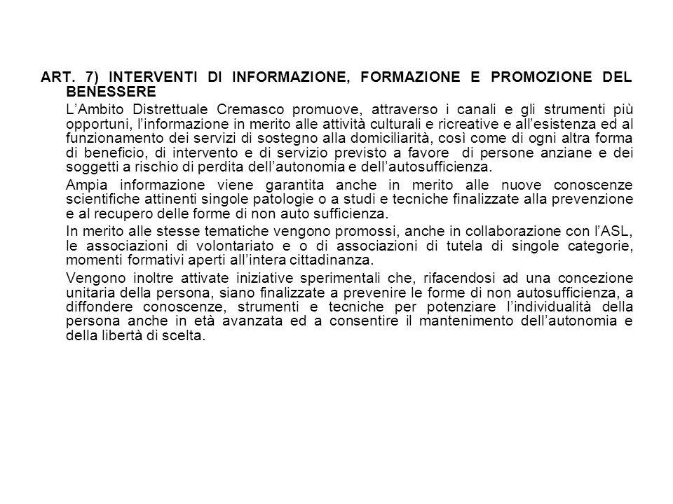ART. 7) INTERVENTI DI INFORMAZIONE, FORMAZIONE E PROMOZIONE DEL BENESSERE L'Ambito Distrettuale Cremasco promuove, attraverso i canali e gli strumenti