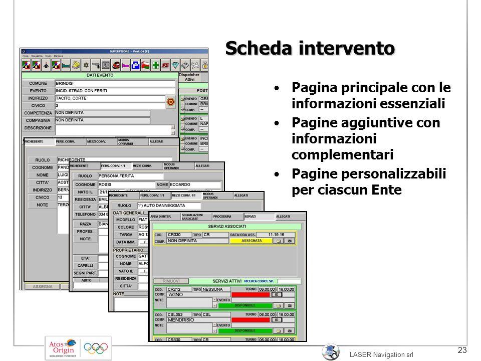 LASER Navigation srl 23 Scheda intervento Pagina principale con le informazioni essenziali Pagine aggiuntive con informazioni complementari Pagine per