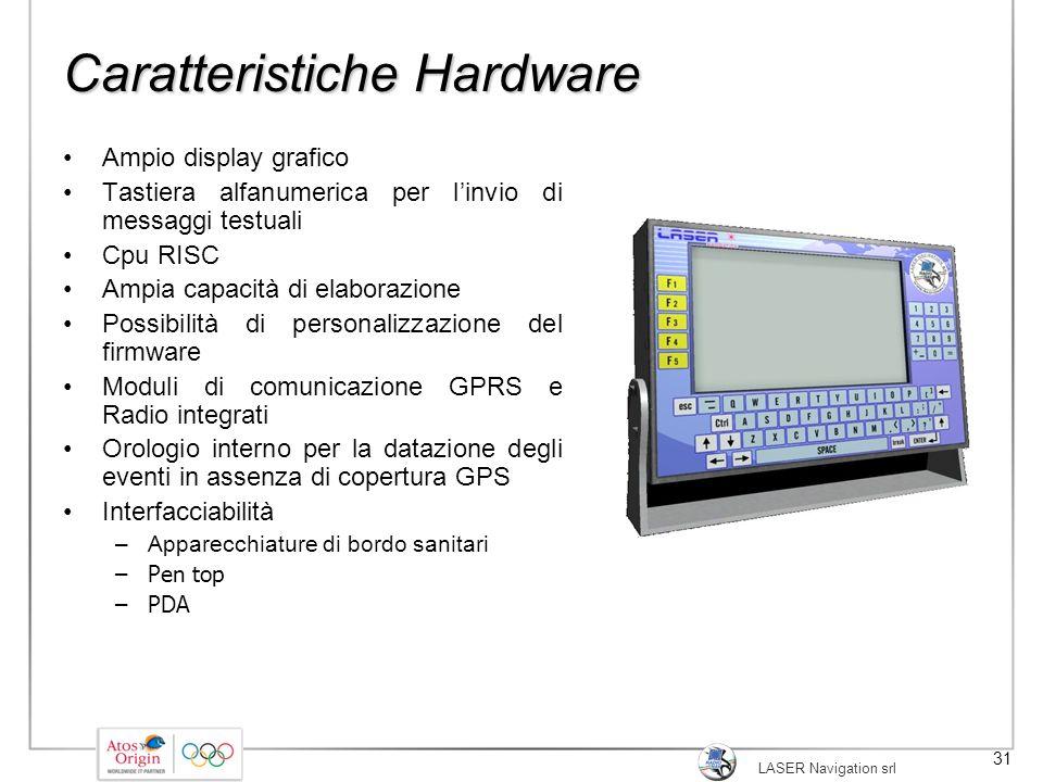 LASER Navigation srl 31 Caratteristiche Hardware Ampio display grafico Tastiera alfanumerica per l'invio di messaggi testuali Cpu RISC Ampia capacità