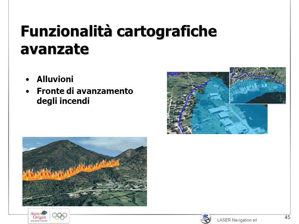 LASER Navigation srl 45 Funzionalità cartografiche avanzate Alluvioni Fronte di avanzamento degli incendi