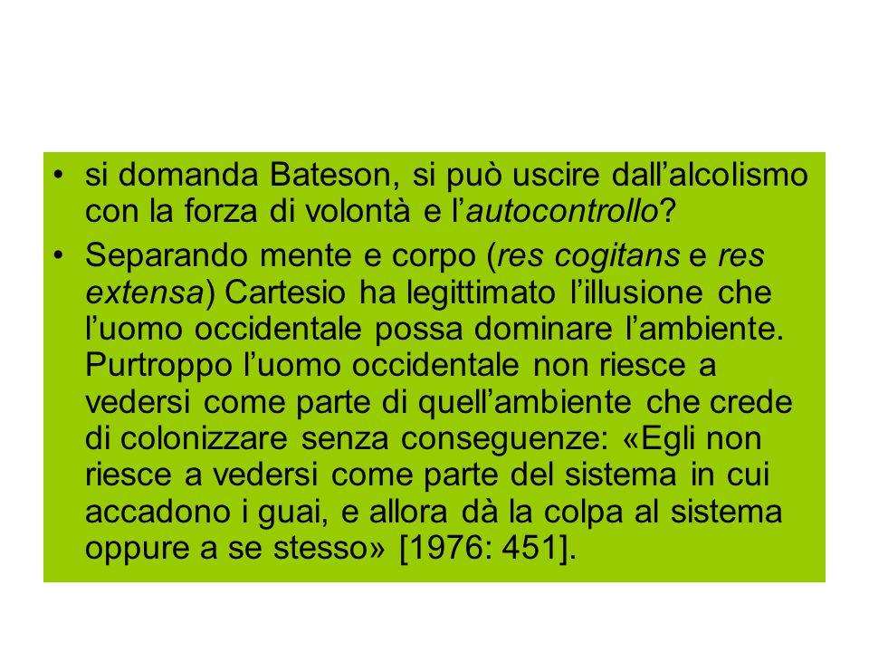si domanda Bateson, si può uscire dall'alcolismo con la forza di volontà e l'autocontrollo.