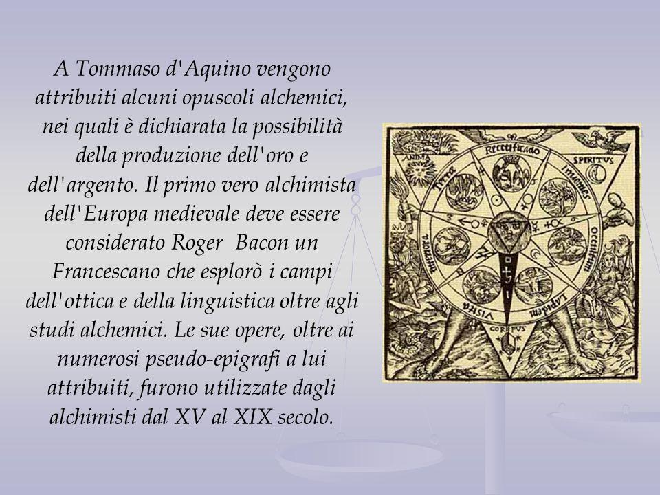 A Tommaso d'Aquino vengono attribuiti alcuni opuscoli alchemici, nei quali è dichiarata la possibilità della produzione dell'oro e dell'argento. Il pr