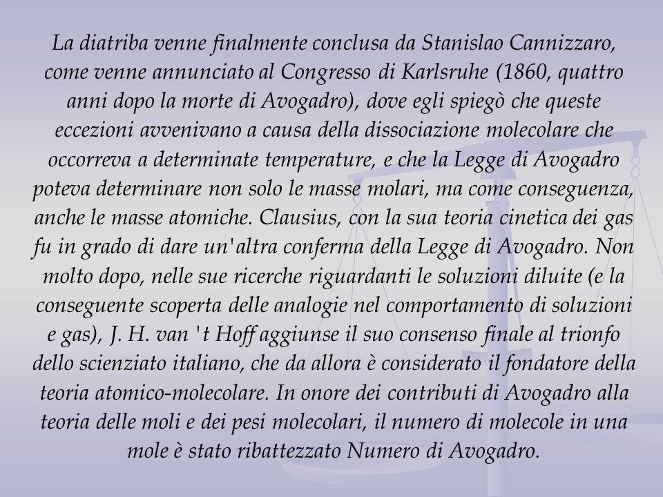 La diatriba venne finalmente conclusa da Stanislao Cannizzaro, come venne annunciato al Congresso di Karlsruhe (1860, quattro anni dopo la morte di Av