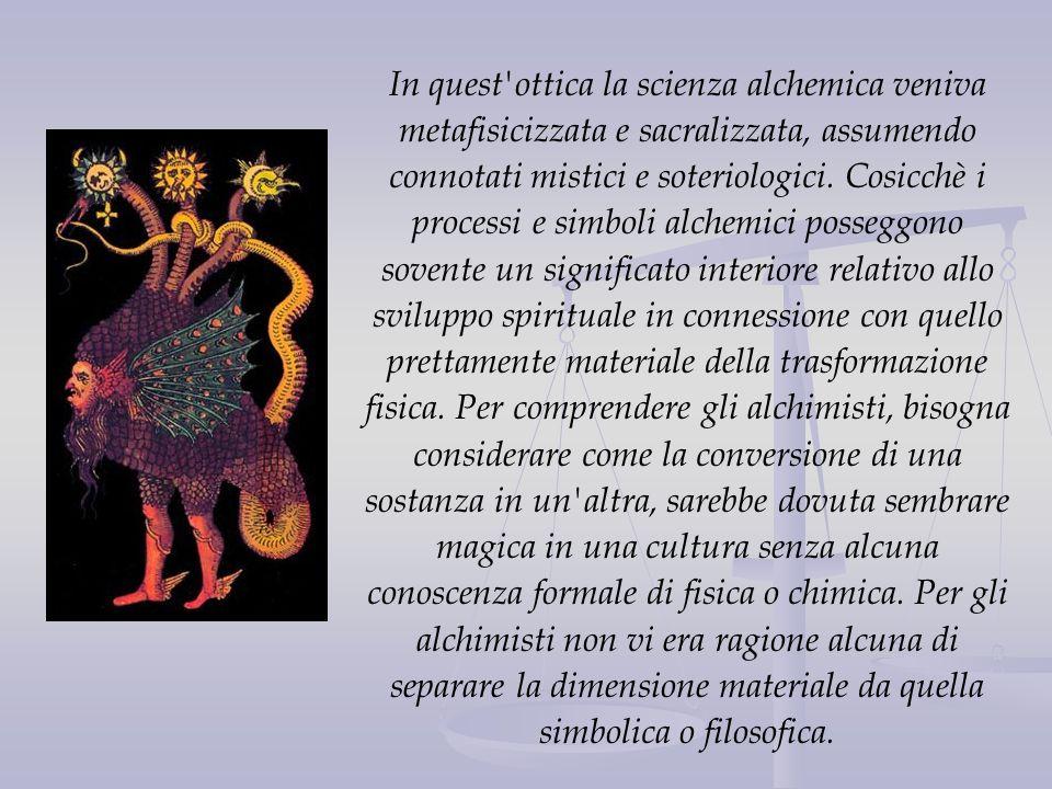 In quest'ottica la scienza alchemica veniva metafisicizzata e sacralizzata, assumendo connotati mistici e soteriologici. Cosicchè i processi e simboli