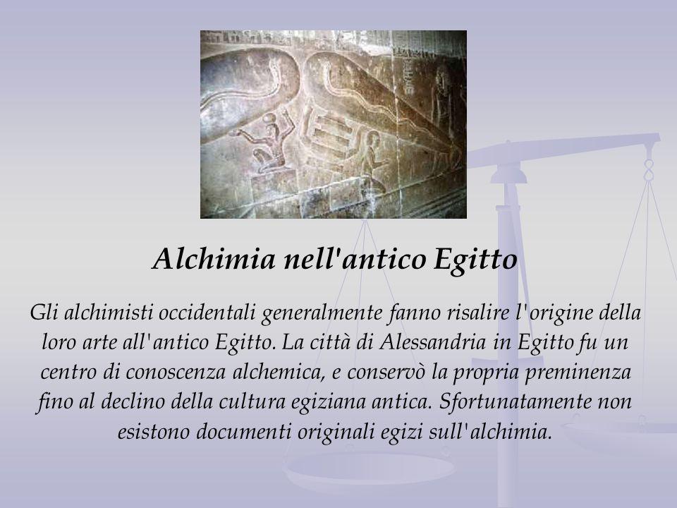 Alchimia nell'antico Egitto Gli alchimisti occidentali generalmente fanno risalire l'origine della loro arte all'antico Egitto. La città di Alessandri