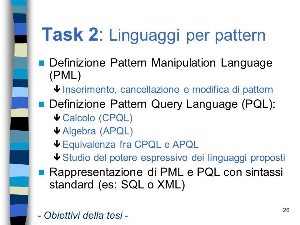 27 Task 3: Pattern management in un contesto distribuito Definizione di un'architettura per la gestione dei pattern e dei metadati in un ambiente distribuito (GRID) Revisione del modello e dei linguaggi proposti nell'ottica distribuita Implementazione di un prototipo di un sistema distribuito pattern-based - Obiettivi della tesi -