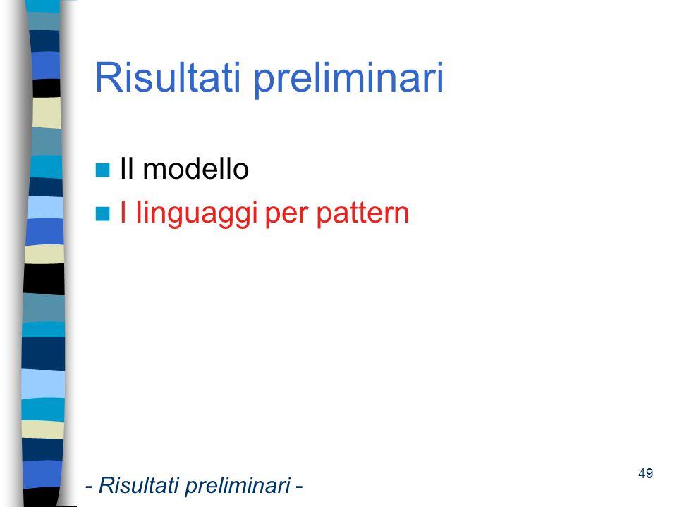 50 Linguaggi per pattern PML(Pattern Manipulation Language) ê Inserimento, cancellazione, modifica di pattern PQL (Pattern Query Language) ê Ritrovamento ed interrogazione di pattern ê Cross-over query: combinano pattern e dati grezzi - Risultati preliminari -
