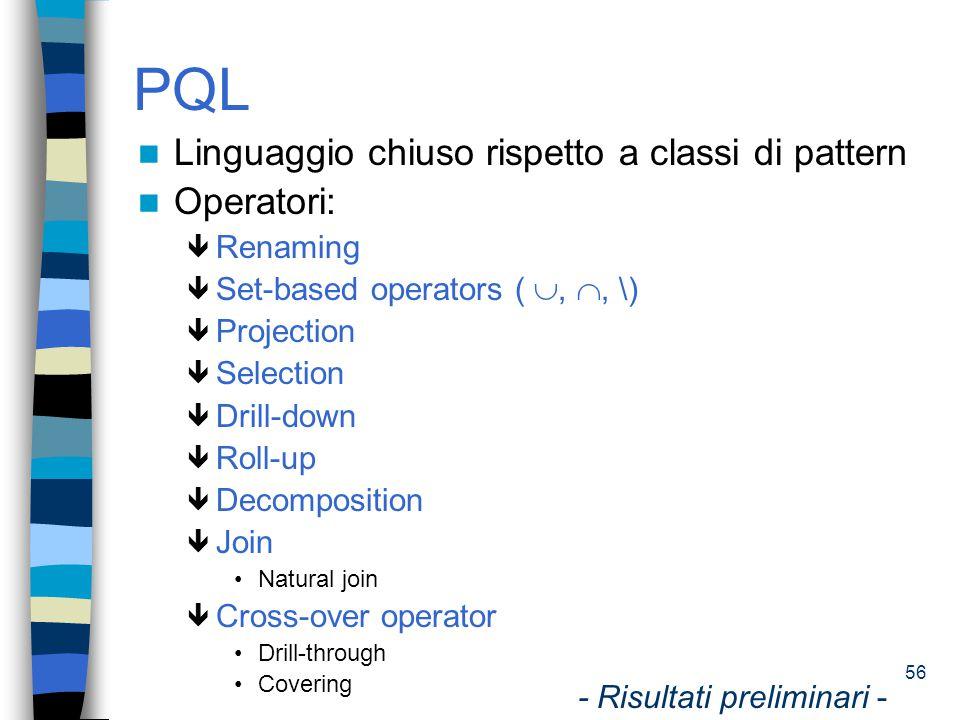 57 PQL:projection Solo per componenti structure e measure Formula proiettata sulle componenti rimanenti  (, ) (AR1)...