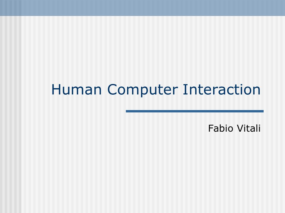 Human Computer Interaction Fabio Vitali
