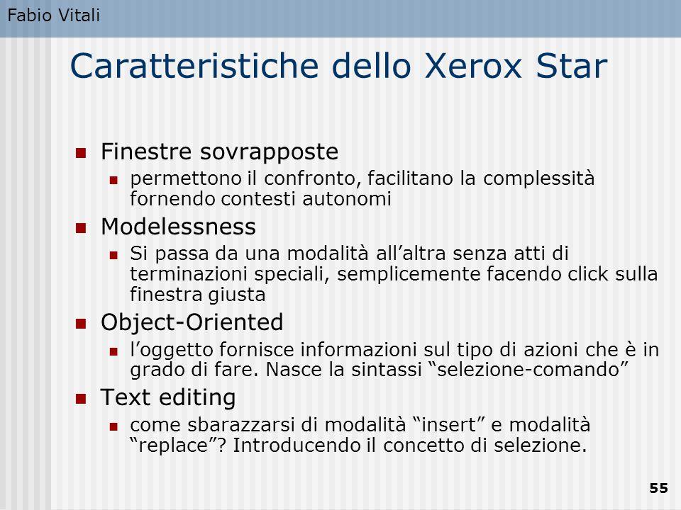 Fabio Vitali 55 Caratteristiche dello Xerox Star Finestre sovrapposte permettono il confronto, facilitano la complessità fornendo contesti autonomi Mo