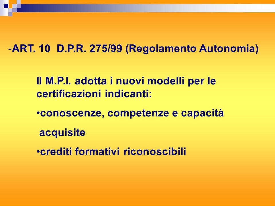 -ART. 10 D.P.R. 275/99 (Regolamento Autonomia) Il M.P.I.