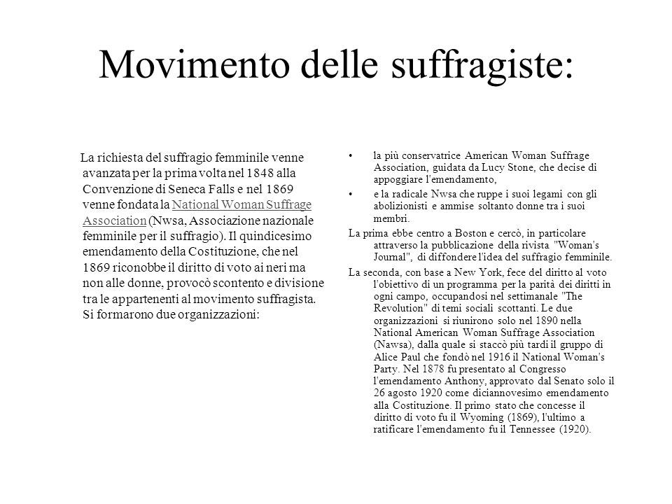 Movimento delle suffragiste: La richiesta del suffragio femminile venne avanzata per la prima volta nel 1848 alla Convenzione di Seneca Falls e nel 18