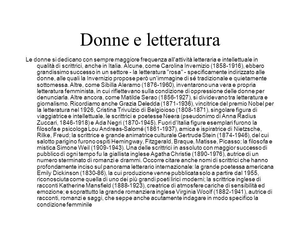 Donne e letteratura Le donne si dedicano con sempre maggiore frequenza all'attività letteraria e intellettuale in qualità di scrittrici, anche in Ital