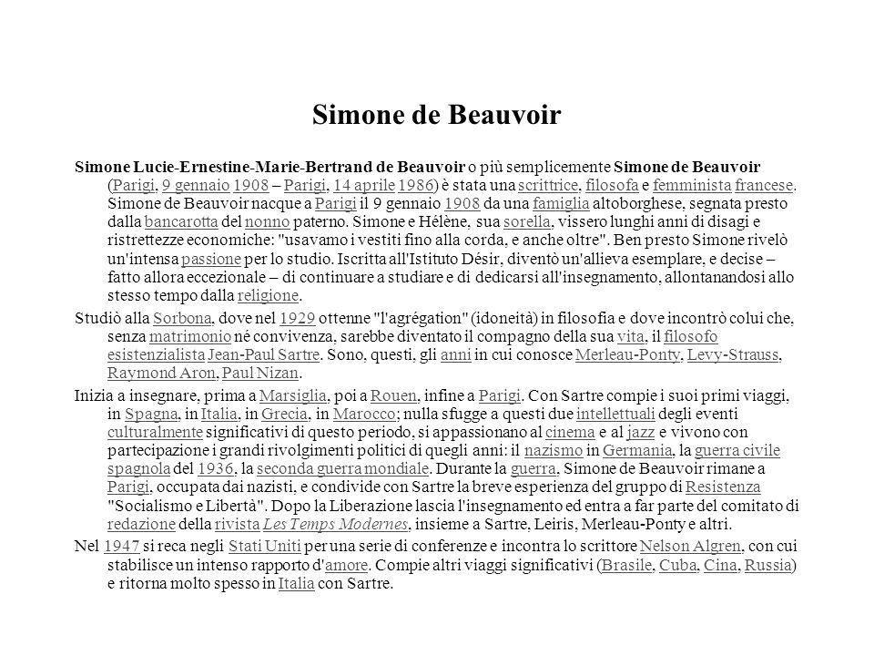 Simone de Beauvoir Simone Lucie-Ernestine-Marie-Bertrand de Beauvoir o più semplicemente Simone de Beauvoir (Parigi, 9 gennaio 1908 – Parigi, 14 april