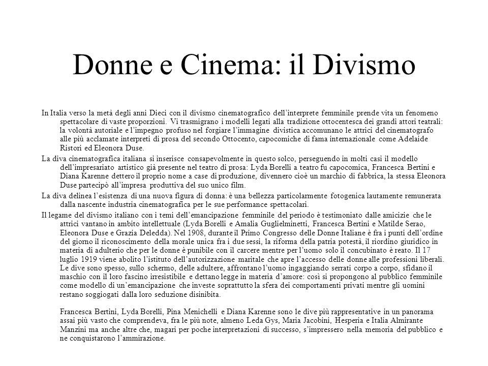 Donne e Cinema: il Divismo In Italia verso la metà degli anni Dieci con il divismo cinematografico dell'interprete femminile prende vita un fenomeno s