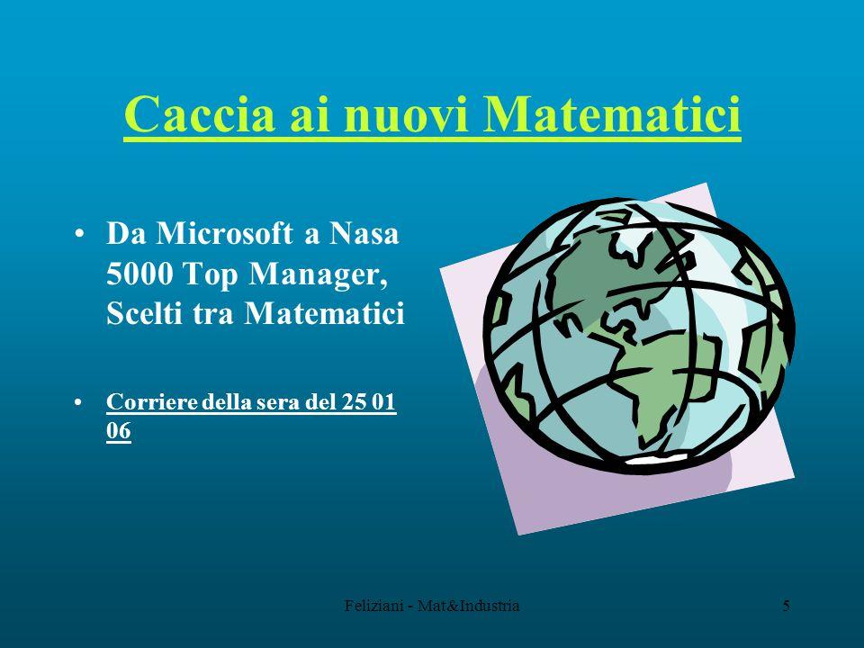 Feliziani - Mat&Industria5 Caccia ai nuovi Matematici Da Microsoft a Nasa 5000 Top Manager, Scelti tra Matematici Corriere della sera del 25 01 06