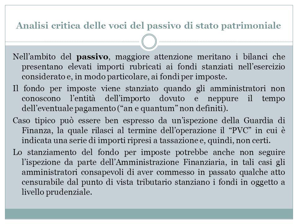 Analisi critica delle voci del passivo di stato patrimoniale Nell'ambito del passivo, maggiore attenzione meritano i bilanci che presentano elevati im