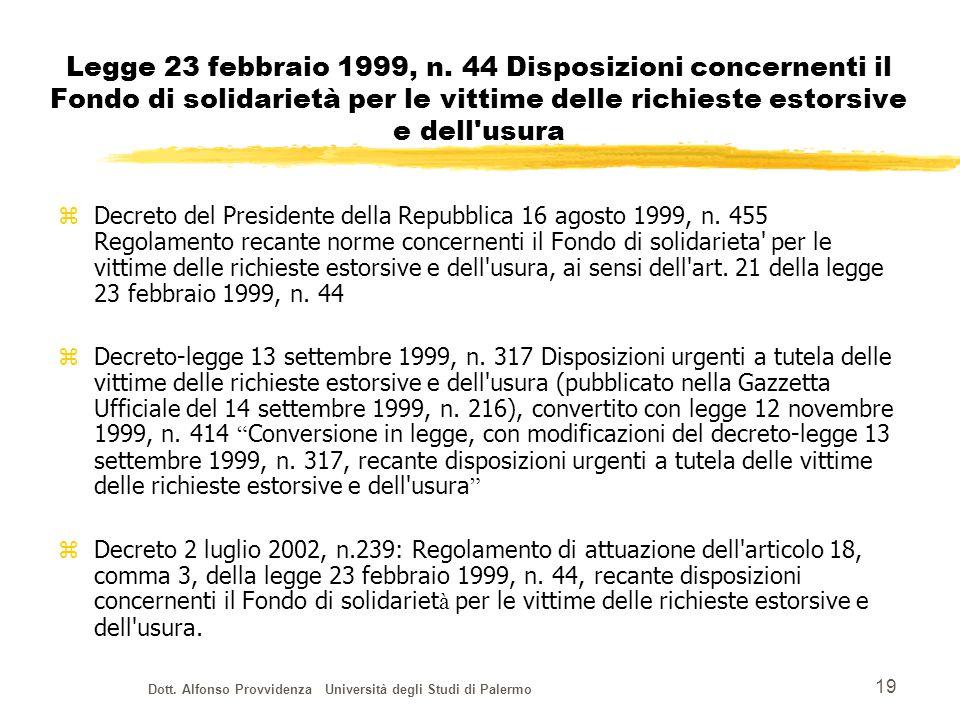 Dott. Alfonso Provvidenza Università degli Studi di Palermo 19 Legge 23 febbraio 1999, n.