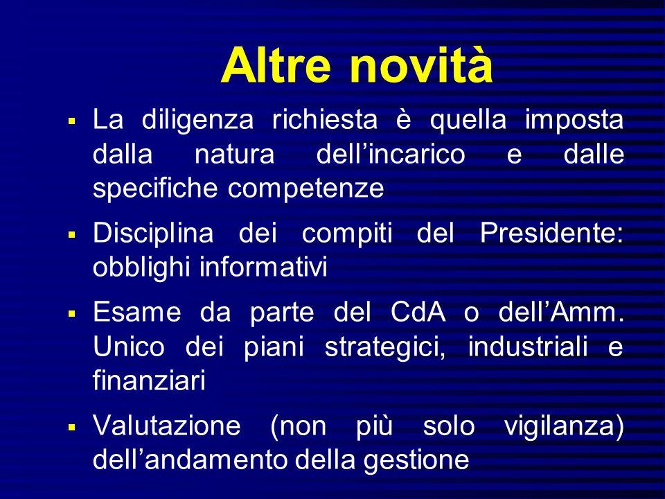 Altre novità  La diligenza richiesta è quella imposta dalla natura dell'incarico e dalle specifiche competenze  Disciplina dei compiti del President