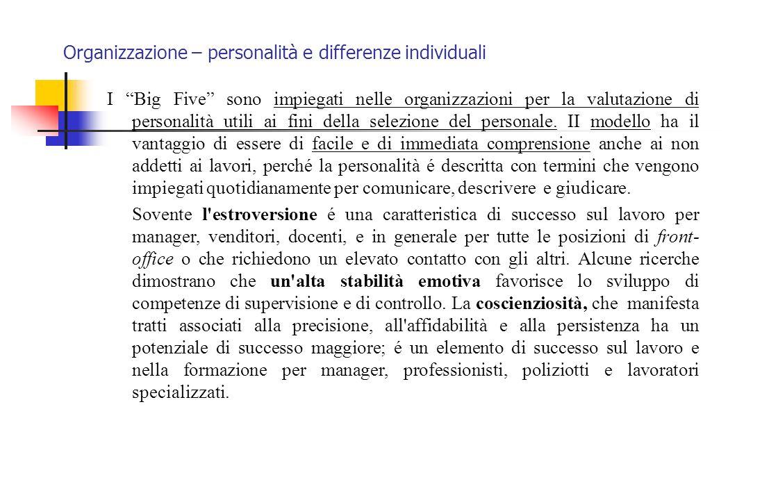 """Organizzazione – personalità e differenze individuali I """"Big Five"""" sono impiegati nelle organizzazioni per la valutazione di personalità utili ai fini"""